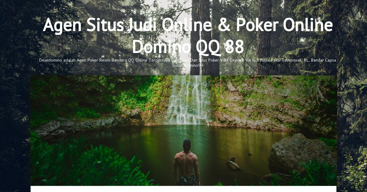 Agen Situs Judi Online Poker Online Domino Qq 88